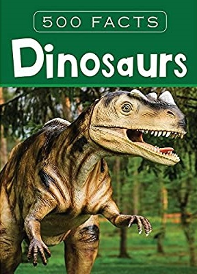 500 facts - dinosaurs