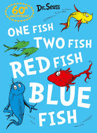Dr seus - one fish , two fish , blue fish