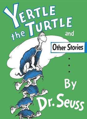 Dr seus - yertle the turtle and other stories